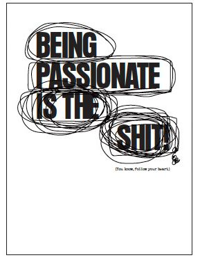 Citat-knark - Being passionate is the shit